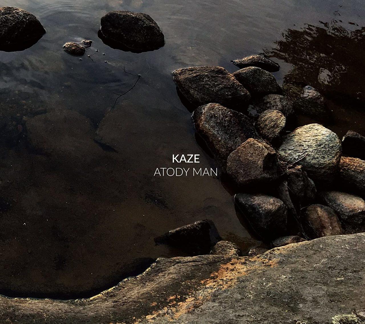 Kaze — Atody Man